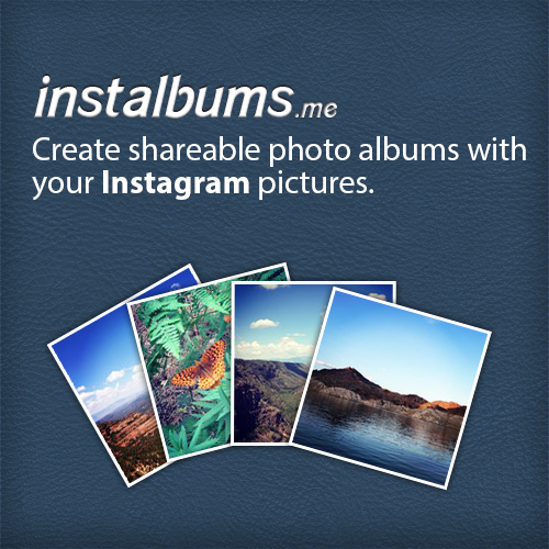 InstAlbums, Group your Instagram Photos an Easy Way.