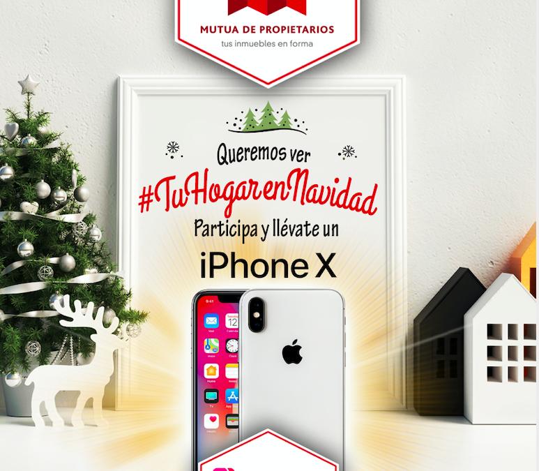 ¡Participa en #TuHogarEnNavidad y gana un Iphone X gracias a @mutuadepropietarios!